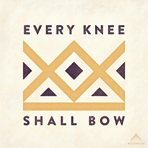 podcast - Every Knee Shall Bow