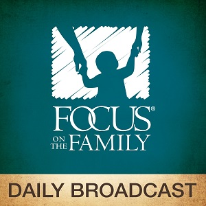 podcast - Family Podcast - Focus on the Family