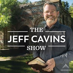 podcast - Jeff Cavins Show