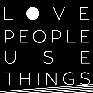 podcast - Love People Use Things