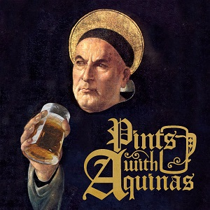 podcast - Pints With Aquinas