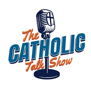 podcast - catholic talk show