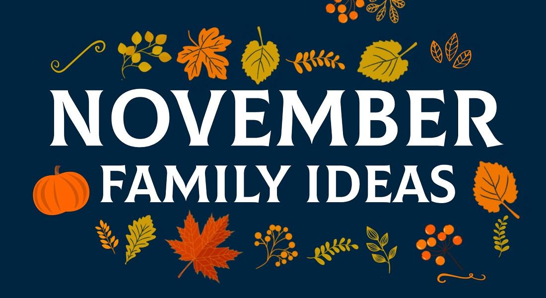 November Family Ideas