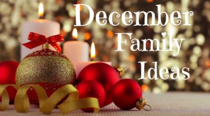 dEcember family ideas