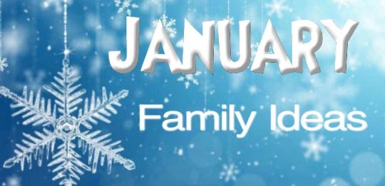 January Family Ideas
