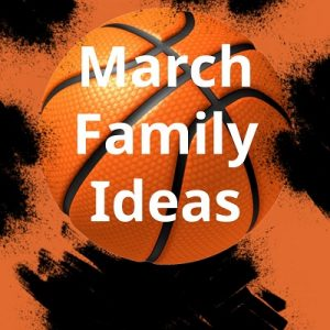 March Family Ideas - 400 by 400