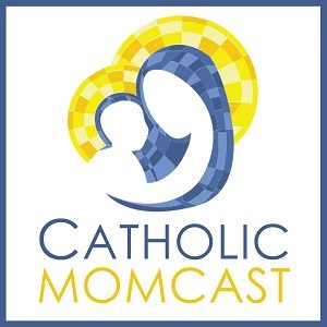catholic momcast podcast
